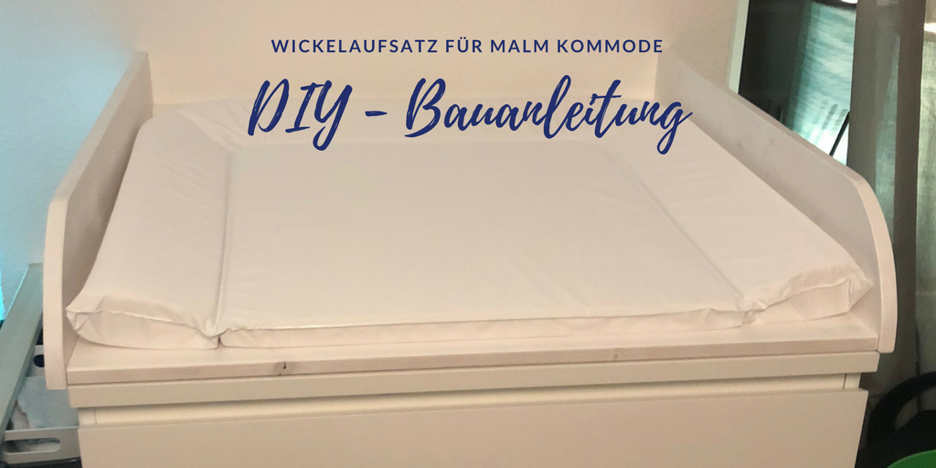 diy wickelaufsatz f r ikea malm so einfach geht 39 s diy meer. Black Bedroom Furniture Sets. Home Design Ideas